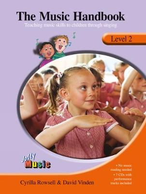 The Music Handbook - Level 3 (inc 7 Audio CDs) Teaching Music Skills to Children Through Singing by Cyrilla Rowsell, David Vinden