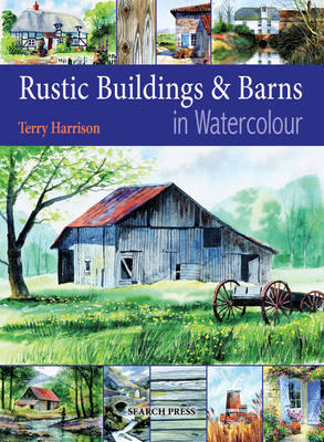 Rustic Buildings and Barns in Watercolour by Terry Harrison
