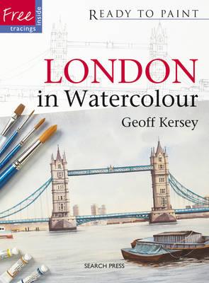 London in Watercolour by Geoff Kersey