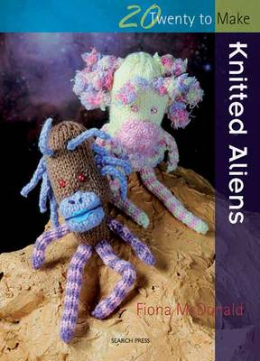 Knitted Aliens by Fiona McDonald