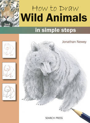 How to Draw Wild Animals in Simple Steps by Jonathan Newey