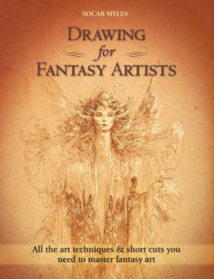 Drawing for Fantasy Artists by Socar Myles