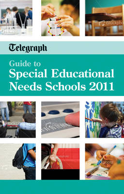 Guide to Special Educational Needs Schools 2011 ( Daily Telegraph ) How to Choose the Best Sen School for Your Child by Trotman