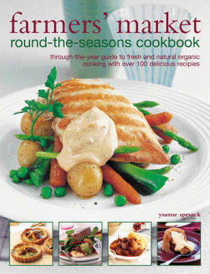 Farmers' Market Round-the-seasons Cookbook by Ysanne Spevack