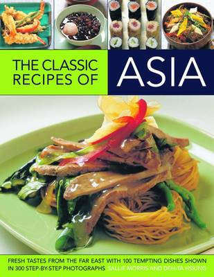 Fresh Tastes of Asia Fresh Flavours from the Far East with 100 Tempting Dishes by Sallie Morris