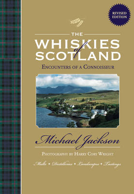The Whiskies of Scotland Encounters of a Connoisseur by Michael Jackson