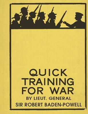 Quick Training for War by Sir Robert Baden-Powell, Martin Robson