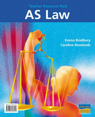 AS Law Teacher Resource Pack by Emma Bradbury, Caroline Rowlands