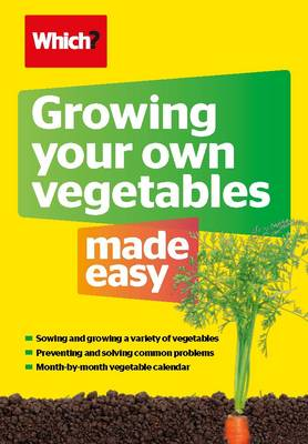 Growing Your Own Vegetables Made Easy by Ceri Thomas