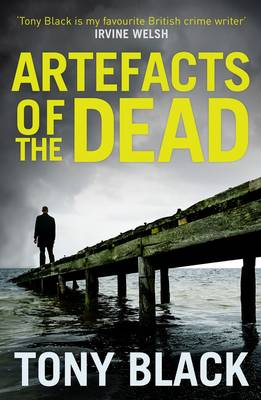 Artefacts of the Dead by Tony Black