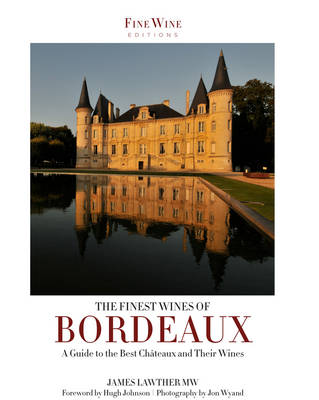 The Finest Wines of Bordeaux by James Lawther, Hugh Johnson
