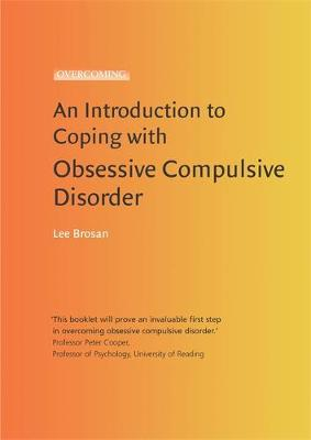 An Introduction to Coping with Obsessive Compulsive Disorder by Leonora Brosan
