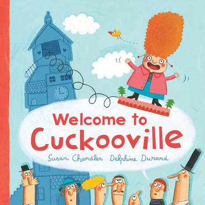 Welcome to Cuckooville by Susan Chandler