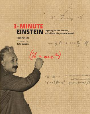 3-minute Einstein Digesting His Life, Theories & Influence in 3-minute Morsels by Paul Parsons, John Gribbin