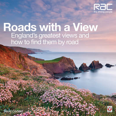 Roads with a View England's Greatest Views and How to Find Them by Road by David Corfield