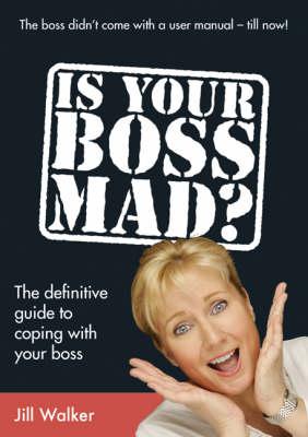 Is Your Boss Mad? by Jill Walker