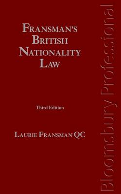 Fransman's British Nationality Law by Laurie, QC Fransman