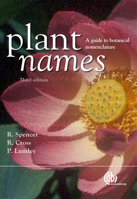 Plant N A Guide to Botanical Nomenclature by Roger Spencer