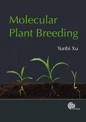 Molecular Plant Breeding by Yunbi Xu
