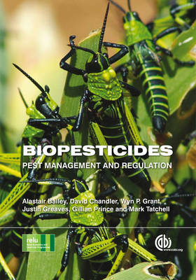 Biopesticides Pest Management and Regulation by Wyn P. Grant, Justin Greaves, M. Tatchell, David Chandler