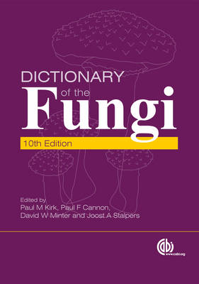 Dictionary of the Fungi by P. M. Kirk