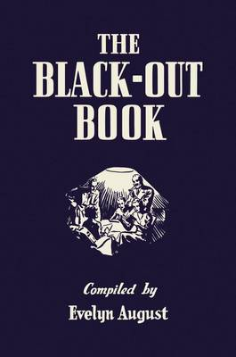 The Black-out Book: One-Hundred-and-One Black-out Nights' Entertainment by Evelyn August