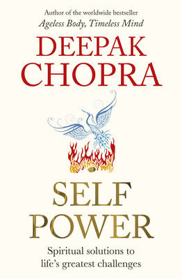 Self Power Spiritual Solutions to Life's Greatest Challenges by Deepak Chopra