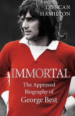 Immortal by Duncan Hamilton