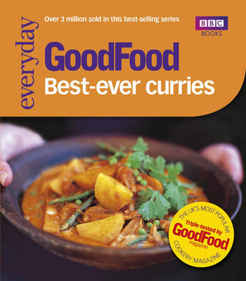 Good Food: Best Ever Curries Triple-tested Recipes by Sarah Cook