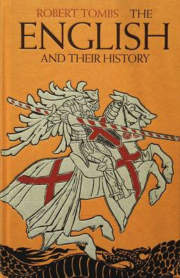 The English and Their History The First Thirteen Centuries by Robert Tombs