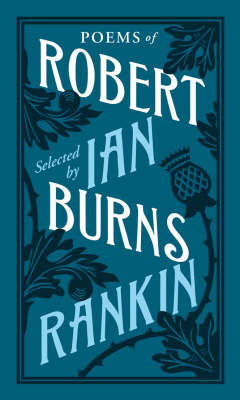 Poems of Robert Burns Selected by Ian Rankin by Robert Burns