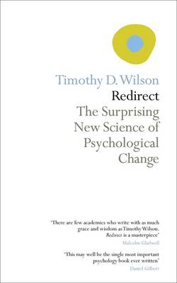 Redirect The Surprising New Science of Psychological Change by Timothy Wilson