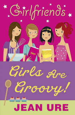 Girls are Groovy! by Jean Ure