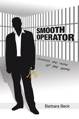 Smooth Operator Control's the Name of the Game by Barbara Beck