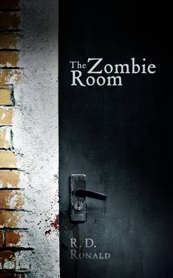 The Zombie Room by R. D. Ronald