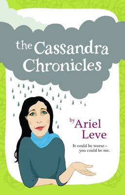 The Cassandra Chronicles by Ariel Leve