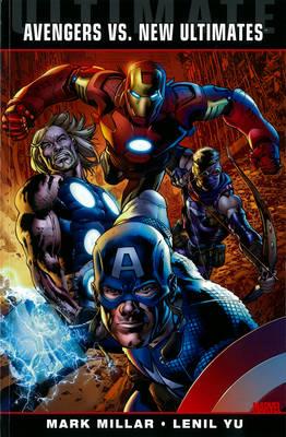 Ultimate Comics Avengers Vs New Ultimates by Mark Millar, Leinil Francis Yu
