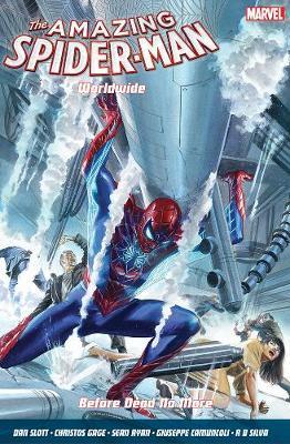 Amazing Spider-man Worldwide Vol. 4: Before Dead No More by Dan Slott, Sean Ryan