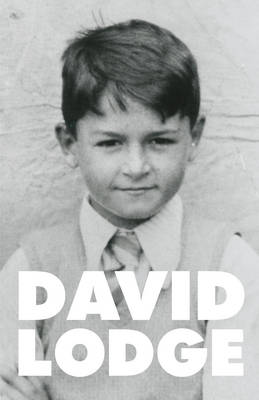 Quite A Good Time to be Born A Memoir: 1935-1975 by David Lodge