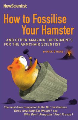 How to Fossilise Your Hamster by Mick O\'Hare