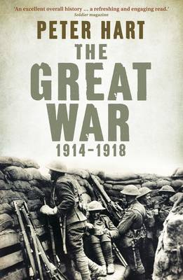 The Great War: 1914-1918 by Peter Hart