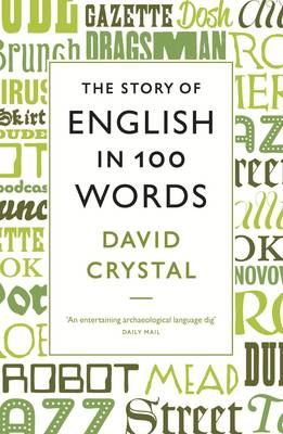 The Story of English in One Hundred Words by David Crystal