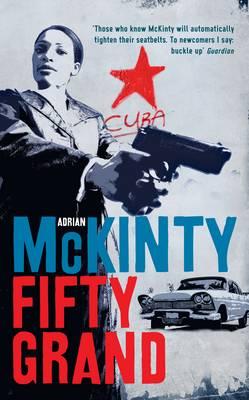 Fifty Grand by Adrian McKinty