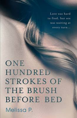 One Hundred Strokes of the Brush Before Bed by Melissa P.