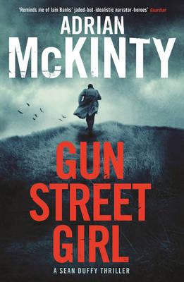 Gun Street Girl Sean Duffy by Adrian McKinty