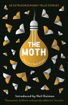 The Moth This Is a True Story by Catherine Burns, Neil Gaiman