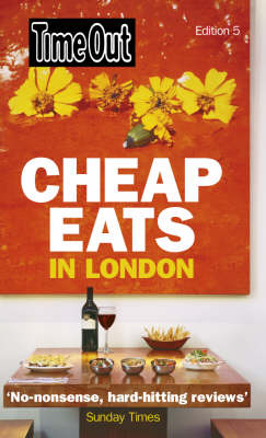 Time Out Cheap Eats in London by Time Out Guides Ltd.