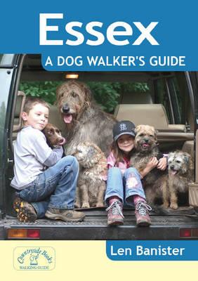 Essex: A Dog Walker's Guide by Len Banister