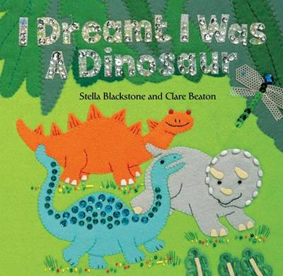 I Dreamt I Was a Dinosaur by Stella Blackstone