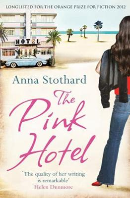 The Pink Hotel by Anna Stothard
